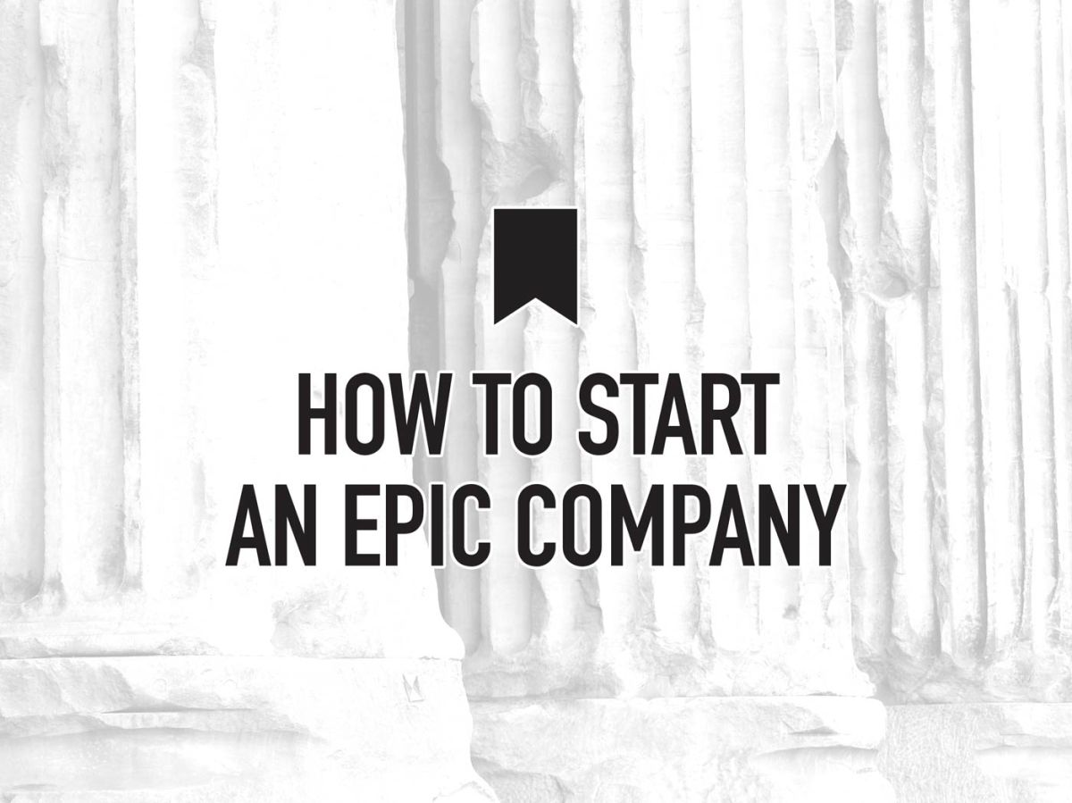 How to Start an EPIC Company – Part 1, MVP